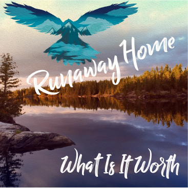 What Is It Worth Album - Runaway Home
