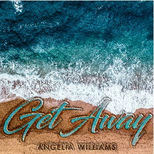 Get Away - Special Edition Single - Angelia Williams